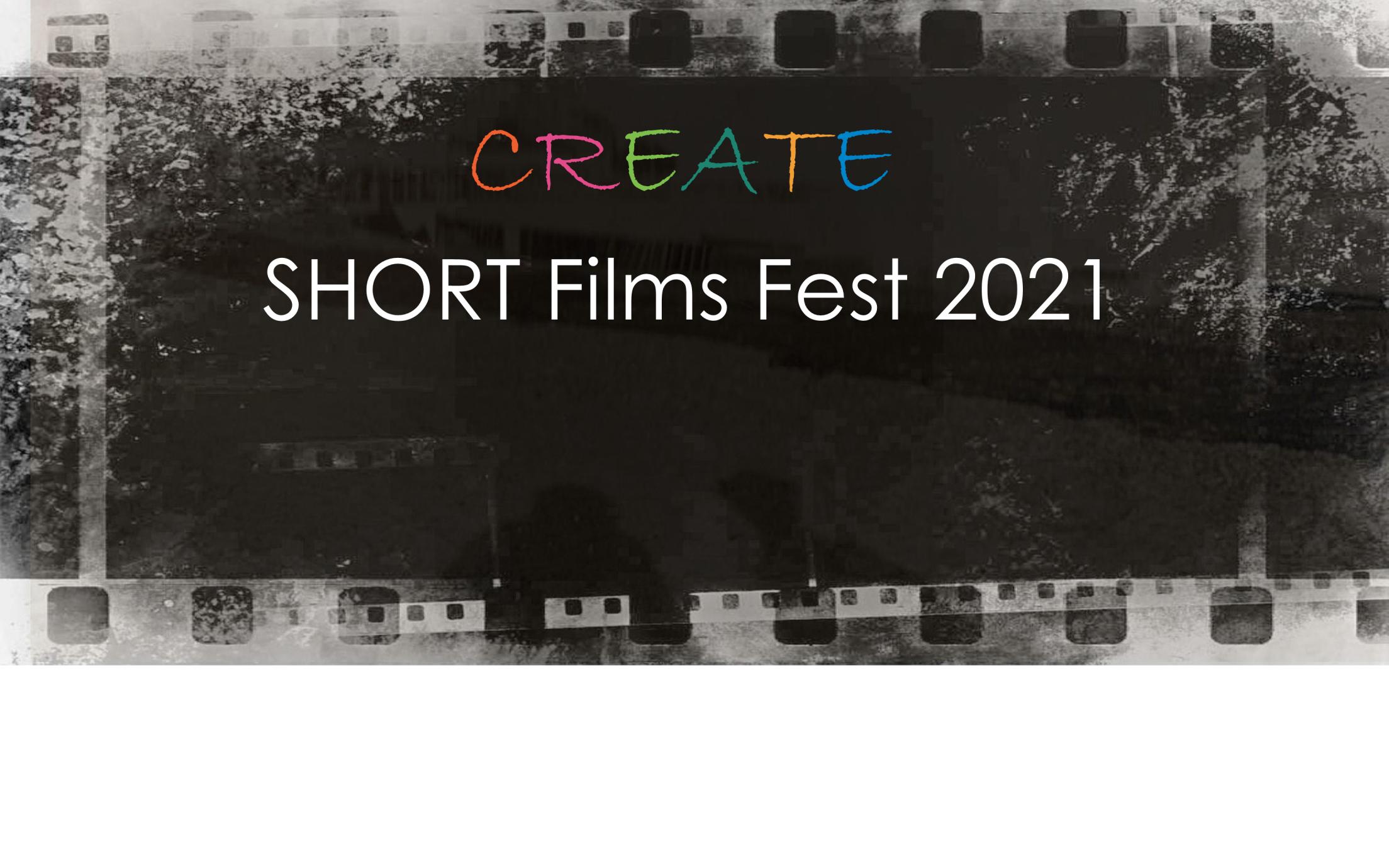 CREATE SHORT Films Fest 2021